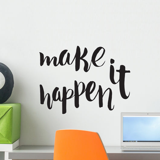 Make It Happen Unique Wall Decal