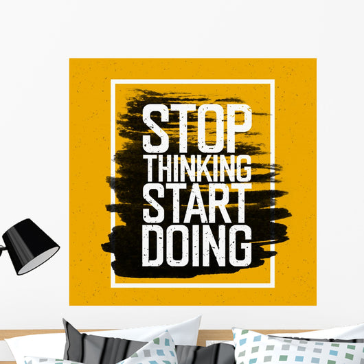 Stop Thinking Start Doing Wall Mural