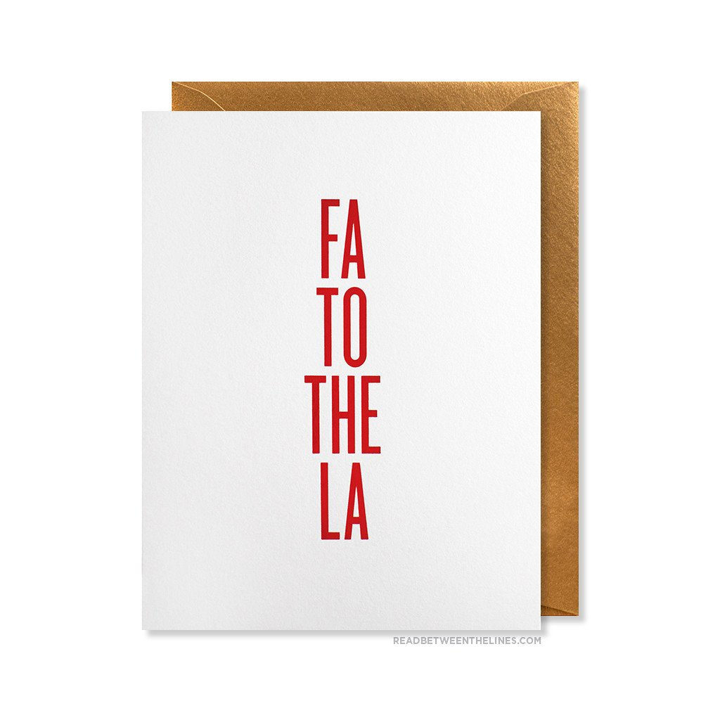 FA TO THE LA - GREETING CARD