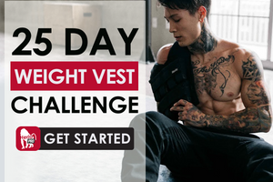25 DAY WEIGHT VEST CHALLENGE