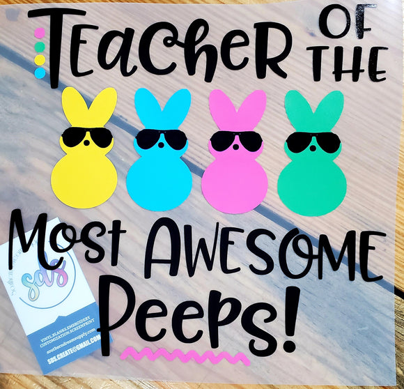 Teacher of the most awesome Peeps