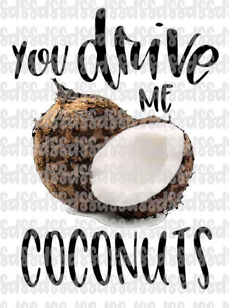 You Drive me Coconuts Transfer