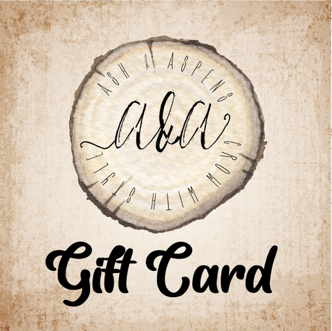 Ash and Aspens Gift Card