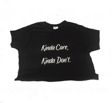 Kinda Care, Kinda Don't. Tee