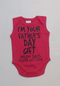 I'm your Father's day present, Mum says your welcome