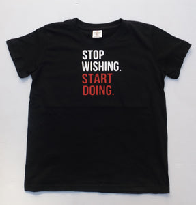 Stop Wishing. Start Doing