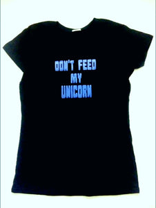 Don't Feed My Unicorn - Sparkly Blue Text
