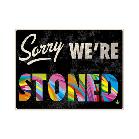 Posters - Sorry We're Stoned.