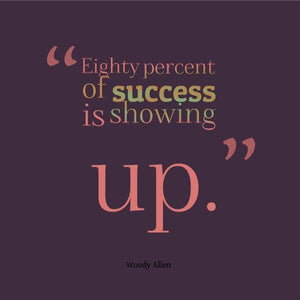 Rant: Success Means Showing Up