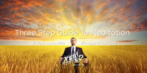 Three Step Guide To Meditation