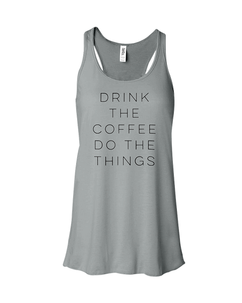 Drink The Coffee Do The Things Lightweight Tank