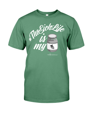 #TheEichLife Is My Jam OFFICIAL SHIRT <----- PWaP :-) ----->