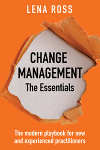 TEAM Bundle - Change Management - The Essentials: The modern playbook for new and experienced practitioners by LENA ROSS