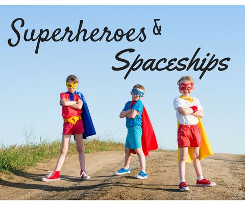 Superheroes & Spaceships