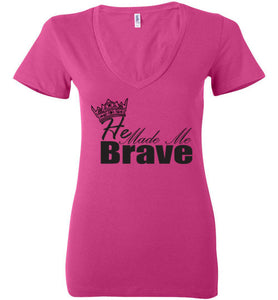 He Made Me Brave Ladies' Tee