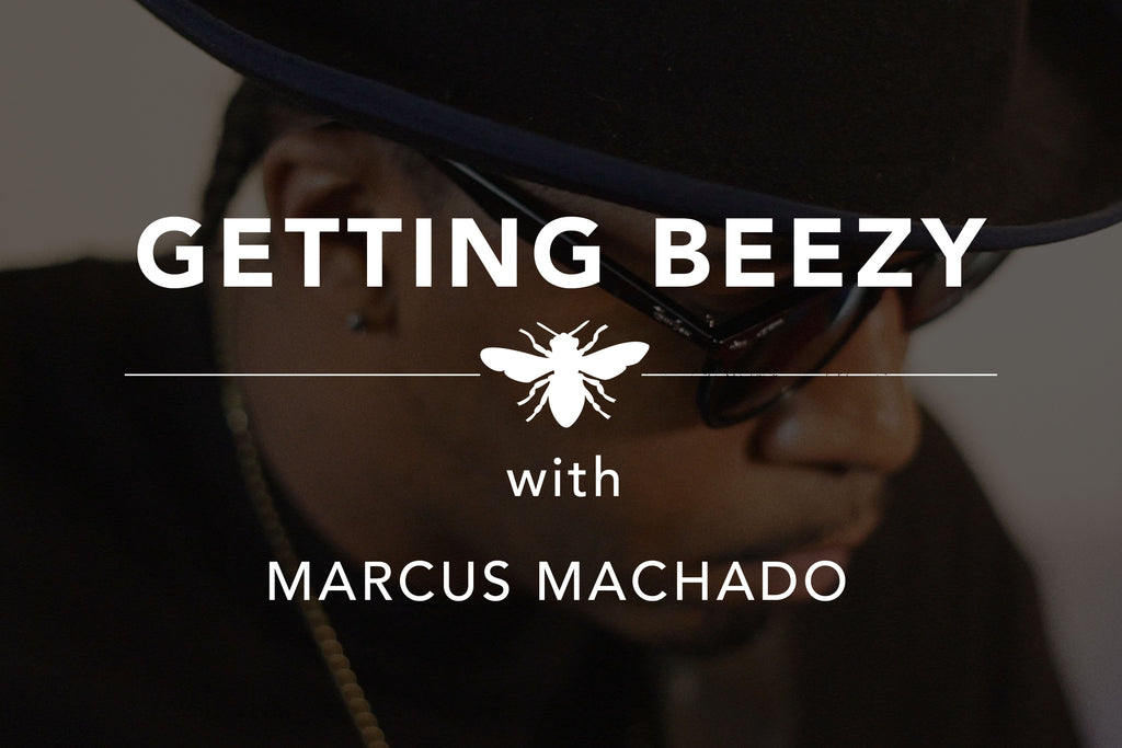 Getting Beezy with Marcus Machado