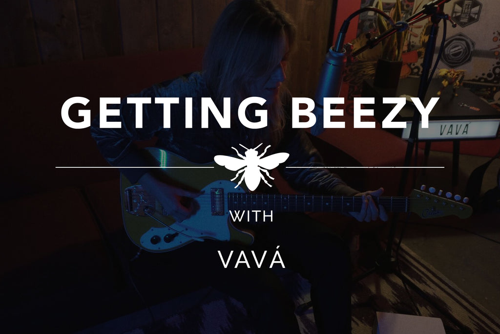 GETTING BEEZY with VAVÁ