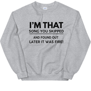 I'm That Song | Sweatshirt - Tahylor Made