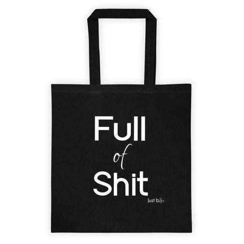 Full of Sh*t Tote - Just b. Her