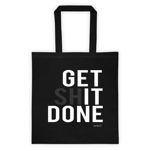 Get shIT Done tote - Just b. Her