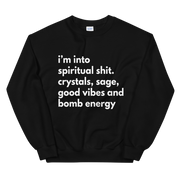 I'm Into Spiritual Shit | Sweatshirt - Tahylor Made