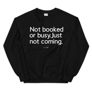 Not Booked Or Busy Sweatshirt - Tahylor Made