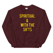 Spiritual And With The Shits Sweatshirt - Tahylor Made