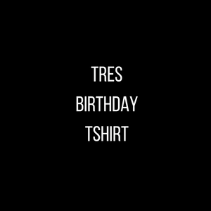 Tres Birthday T-shirt