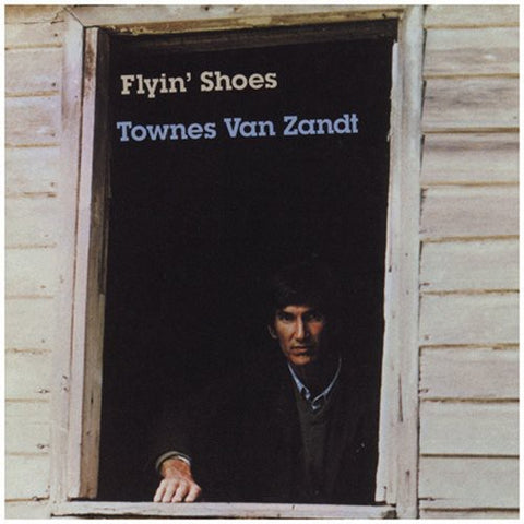 Townes Van Zandt ‎– Flyin' Shoes