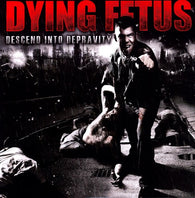 Dying Fetus ‎– Descend Into Depravity