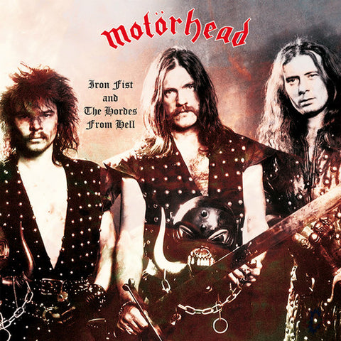 Motorhead - Iron Fist & the Hordes from Hell