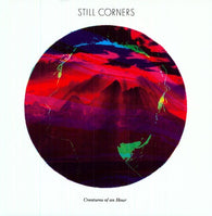 Still Corners ‎– Creatures Of An Hour (White Vinyl)