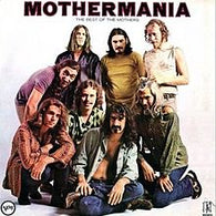 Frank Zappa - Mothermania: The Best Of The Mothers