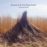 M Iafrate & The Priesthood - Christian Burial (CD)