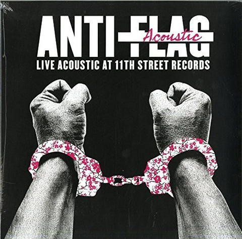 Anti-Flag ‎– Live Acoustic At 11th Street Records
