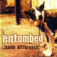 Entombed - Same Difference
