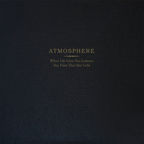 Atmosphere - When Life Gives You Lemons, You Paint That Shit Gold (10 Year Anniversary Deluxe Edition, limited to 3000)