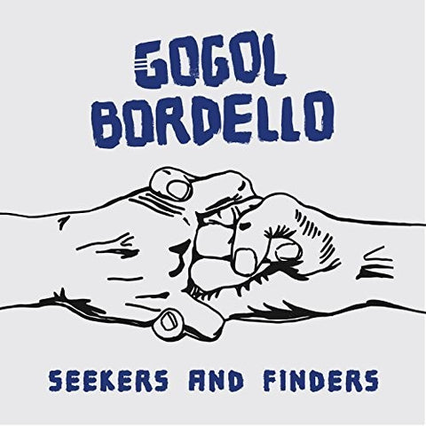 Gogol Bordello ‎– Seekers and Finders