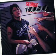 George Thorogood & Destroyers - Born To Be Bad