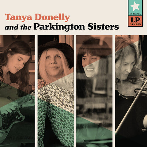 Tanya Donelly & The Parkington Sisters (Indie Exclusive Clear with Teal Vinyl, Limited to 150 copies)
