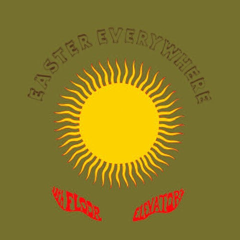 Easter Everywhere - The 13th Floor Elevators