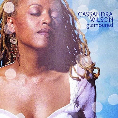 Cassandra Wilson - Glamoured  (Blue Note Tone Poet Series)