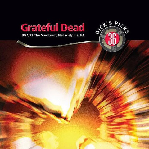 The Grateful Dead - Dick's Picks Vol. 36 - The Spectrum, Philadelphia PA 9/21/72