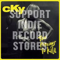 CKY - Too Precious To Kill (Record Store Day Black Friday 2018)