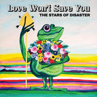 The Stars of Disaster - Love Won't Save You