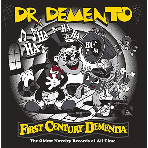 DR. DEMENTO - First Century Dementia: The Oldest Novelty Records Of All Time