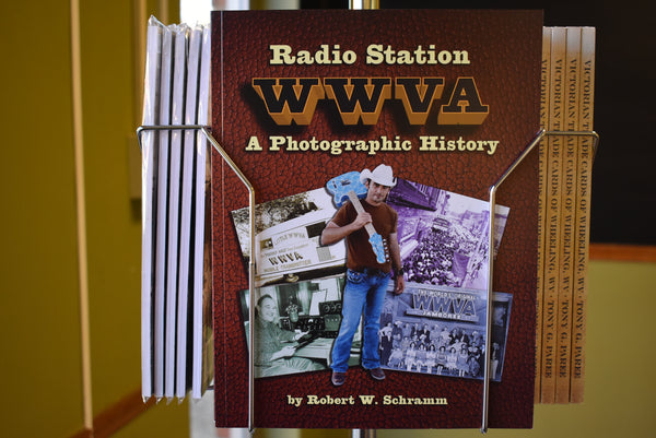 Radio Station WWVA: A Photographic History
