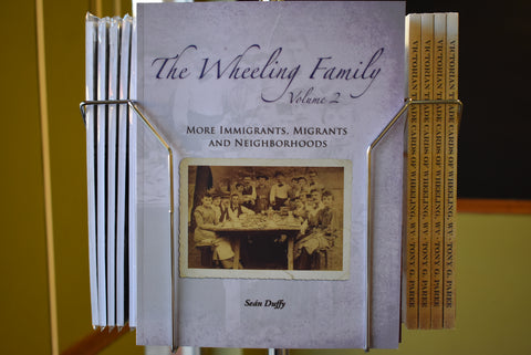 The Wheeling Family Volume 2: More Immigrants, Migrants and Neighborhoods