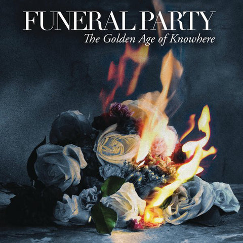 Funeral Party  ‎– The Golden Age Of Knowhere