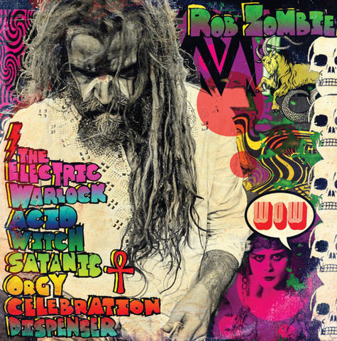Rob Zombie ‎– The Electric Warlock Acid Witch Satanic Orgy Celebration Dispenser